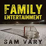 Family Entertainment | Sam Vary