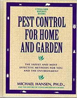 Pest Control For Home And Garden: The Safest And Most Effective Methods For  You And The Environment: Michael Hansen: 9780890434239: Amazon.com: Books