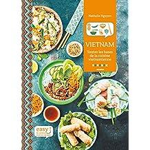 Vietnam - Toutes les bases de la cuisine vietnamienne (Easy) (French Edition)