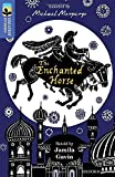 img - for Oxford Reading Tree Treetops Greatest Stories: Oxford Level 17: The Enchanted Horse book / textbook / text book