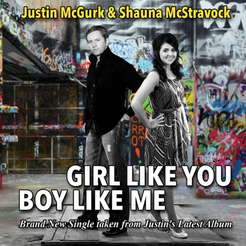 Girls Like You Mp3 Song Free Download: Girl Like You, Boy Like Me (feat. Shauna McStravock) By