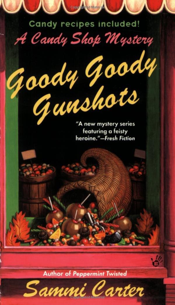 Goody Goody Gunshots: A Candy Shop Mystery (Candy Shop Mysteries) pdf