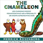 The Chameleon: Life-Changing Wisdom for Anyone Who has a Personality or Knows Someone Who Does | Merrick Rosenberg