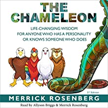 The Chameleon: Life-Changing Wisdom for Anyone Who has a Personality or Knows Someone Who Does Audiobook by Merrick Rosenberg Narrated by Allyson Briggs, Merrick Rosenberg