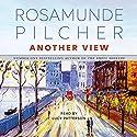 Another View Hörbuch von Rosamunde Pilcher Gesprochen von: Lucy Paterson