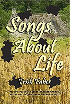 Songs About Life: A Novel About Love and Life by [Faber, Trish]