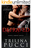Depraved: A Sinful Novel (A Sinful Series Book 3)