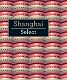 Shanghai - Insight Select Guides, Amy Fabris-Shi, 1780052839