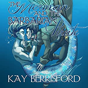 The Merman and the Barbarian Pirate Audiobook