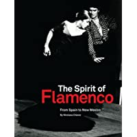 The Spirit of Flamenco: From Spain to New Mexico: From Spain to New Mexico