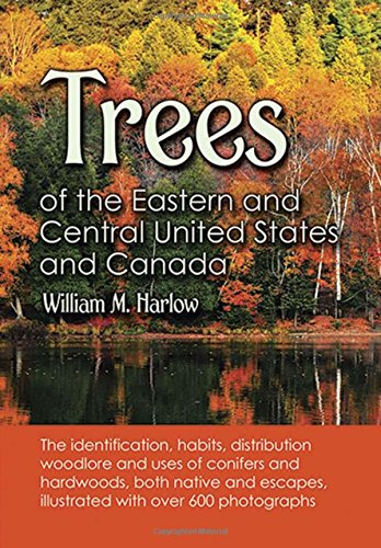 Trees of the Eastern and Central United States and Canada Paperback – June 1, 1957 William M. Harlow Dover Publications 0486203956 Regional