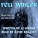Fell Winter: The Ulfr Crisis, Book 1 Audiobook by AJ Cooper Narrated by Kevin Killavey