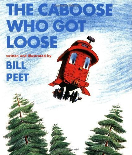 The Caboose Who Got Loose (Sandpiper Books) by Bill Peet (1980-02-19) - Orange Caboose