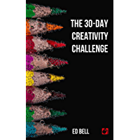 The 30-Day Creativity Challenge: 30 Days to a Seriously More Creative You (The Song Foundry 30-Day Challenges Book 2) book cover