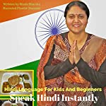 Hindi Language for Kids and Beginners: Speak Hindi Instantly | Shalu Sharma
