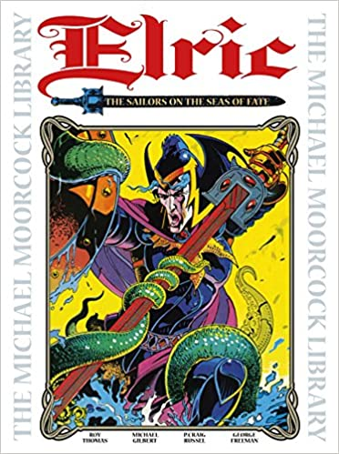 The Michael Moorcock Library Vol 2: Elric: The Sailor on the ...