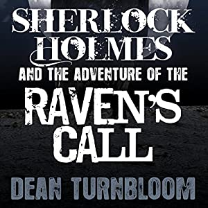Sherlock Holmes and the Adventure of the Raven's Call Audiobook