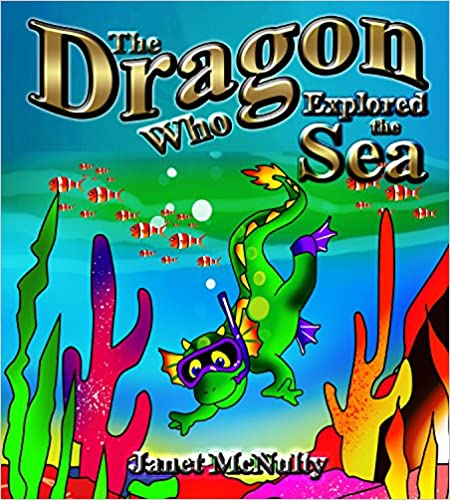 The Dragon Who Explored the Sea: A gorgeous, illustrated