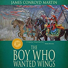 The Boy Who Wanted Wings Audiobook by James Conroyd Martin Narrated by James Gilles