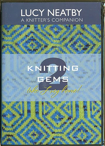 Knitting Gems 2 : Lucy Neatby A Knitter's -