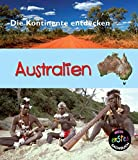 Australien: Mein erstes sachbuch (Die Kontinente entdecken)