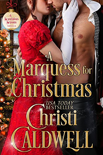 A Marquess for Christmas (Scandalous Seasons Book 5) (Sun Wind Light)