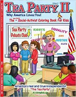 The Tea Party II Why America Loves You Coloring Book 85 X 11 ColoringBook Really Big Books Inc 9781619530133 Amazon