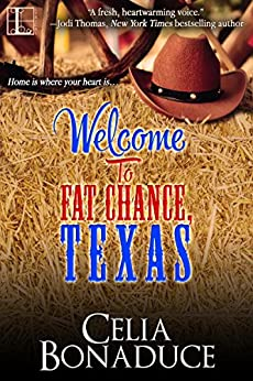 Welcome To Fat Chance, Texas by [Bonaduce, Celia]