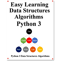 Easy Learning Data Structures & Algorithms Python 3: Graphically learn data structures and algorithms better than before…