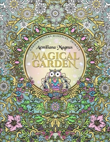 Magical Garden: Stress Relief Adult Coloring Book: Featuring Mandalas, Animals, stress relieving patterns, flowers and garden designs