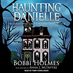 The Ghost Who Came for Christmas: Haunting Danielle Series, Book 6 | Bobbi Holmes,Anna J. McIntyre