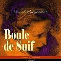 Boule de Suif Audiobook by Guy de Maupassant Narrated by George Doyle