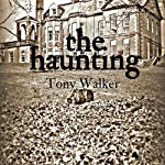The Haunting: Haunted Houses, Book 1 | Tony Walker