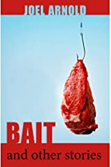 Bait and Other Stories Kindle Edition
