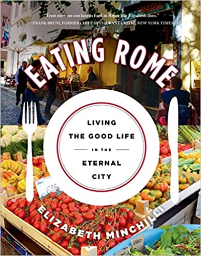 Living the Good Life in the Eternal City Eating Rome