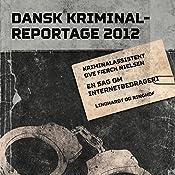 En sag om internetbedrageri (Dansk Kriminalreportage 2012) | Ove Færch Nielsen