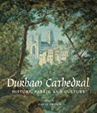 Durham Cathedral : History, Fabric, and Culture, , 0300208189