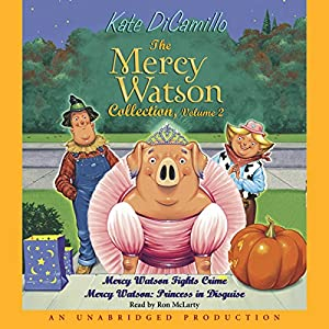 Mercy Watson #4: Princess in Disguise Audiobook by Kate DiCamillo Narrated by Ron McLarty