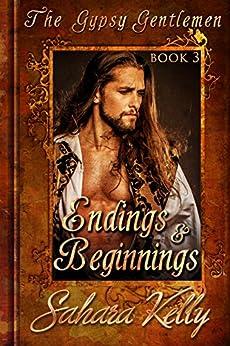 Endings and Beginnings: A Risqué Regency Romance (The Gypsy Gentlemen Book 3) by [Kelly, Sahara]