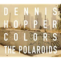 Dennis Hopper Colors: The Polaroids