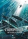 L'Aéropostale - Des Pilotes de légende, tome 4 : Saint-Exupéry par Bec
