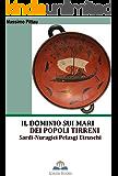 IL DOMINIO SUI MARI DEI POPOLI TIRRENI (STUDI SARDI Vol. 1)