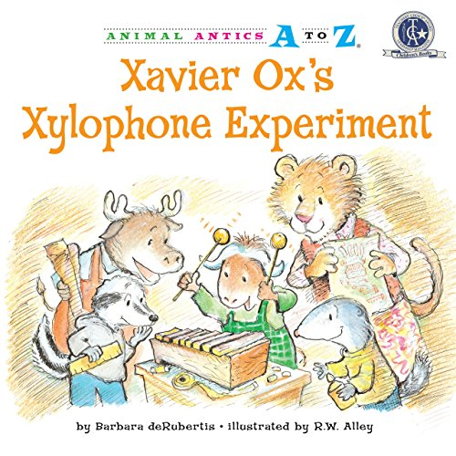 Xavier Ox's Xylophone Experiment (Animal Antics A to Z)