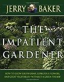 The Impatient Gardener, Jerry F. Baker, 0345309499