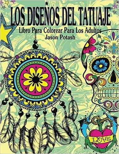 Los Disenos Del Tatuaje Libro Para Colorear Para Los Adultos
