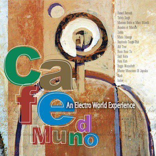 Cafe Mundo: An Electro World Experience