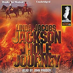 Jackson Hole Journey: Yellowstone, Book 4