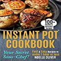 Instant Pot Cookbook: Your Secret Sous-Chef! 100+ Healthy & Delicious Instant Pot Recipes Audiobook by Noelle Oliver Narrated by Tanis Clark