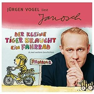 Jürgen Vogel liest Janosch - Der kleine Tiger braucht ein Fahrrad & zwei weitere Geschichten (Väter sprechen Janosch 4) Hörbuch