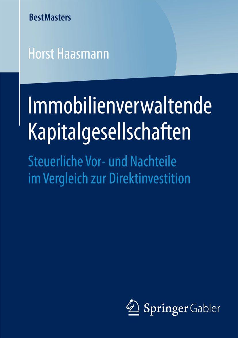 Immobilienverwaltende Kapitalgesellschaften  Steuerliche Vor  Und Nachteile Im Vergleich Zur Direktinvestition  BestMasters